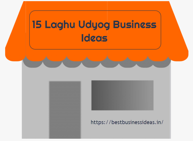 Laghu Udyog Business Ideas
