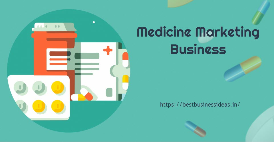 Medicine Marketing Business starting guide