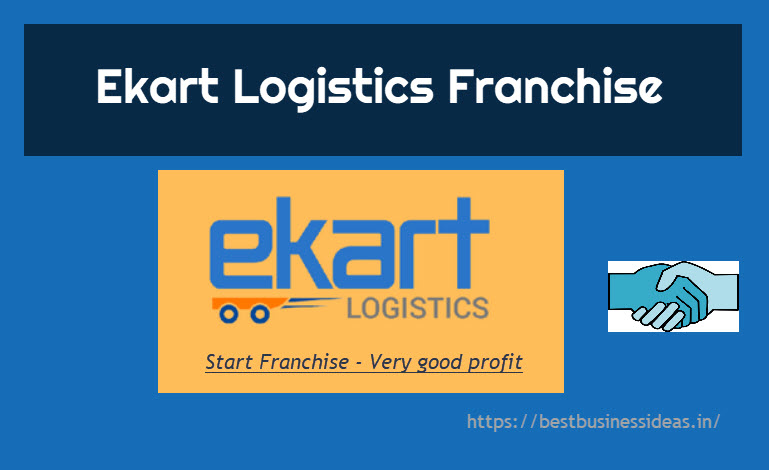 Ekart Logistics Franchise Application,Profit,How to Start ?